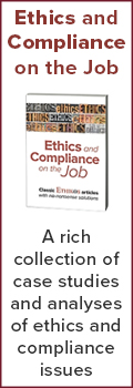 Ethics and Compliance on the Job | A rich collection of case studies and analyses of ethics and compliance issues | Learn more >