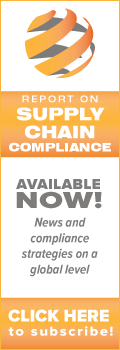 Report on Supply Chain Compliance | Available Now! News and compliance strategies on a global level. | Click here to subscribe >