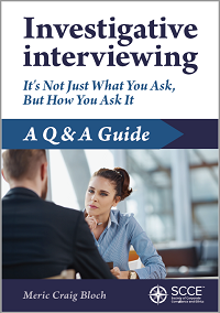 Investigative Interviewing   It's not just what you ask, but how you ask it.