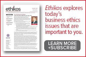 Ethikos explores today's business ethics issue that are important to you. Learn more and subscribe >