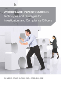 Workplace Investigations: Techniques and Strategies for Investigators and Compliance Officers